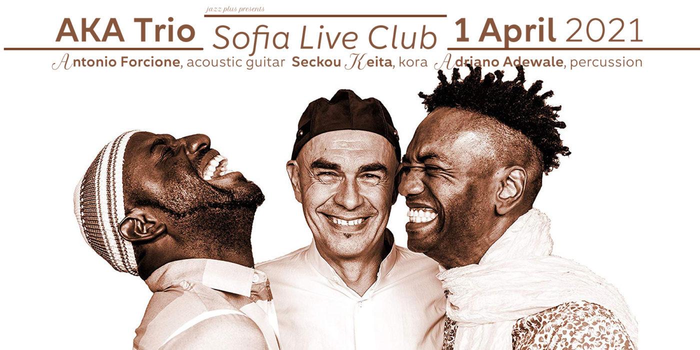 AKA Trio Live in Sofia 1 April 2021